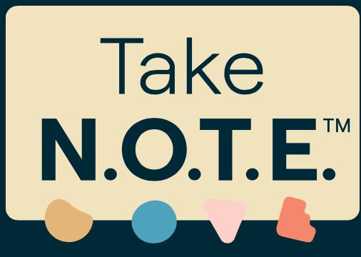 Take N.O.T.E.
